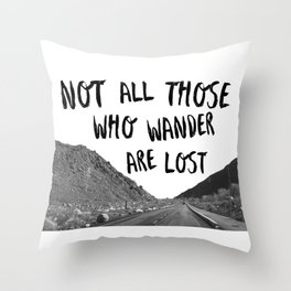 Not All Those Who Wander Are Lost-Palm Springs, California Throw Pillow