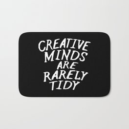 Creative Minds Are Rarely Tidy (Black & White) Bath Mat
