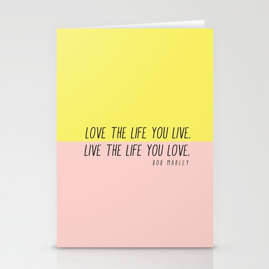 Love The Life You Live Stationery Cards