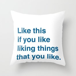 Like This Throw Pillow