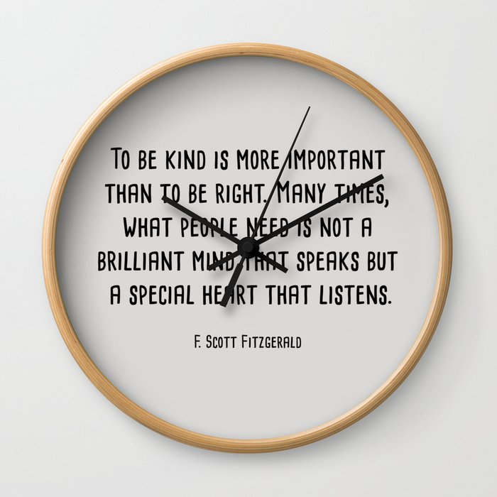 To Be Kind Is More Important... F. Scott Fitzgerald Quote Wall Clock