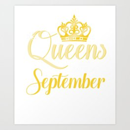 Birthday Celebration Girl Party Gift Queens Are Born In September Birth Anniversary Art Print