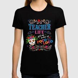 Teacher Life This Poco Loco T-Shirt T-shirt
