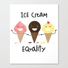 Ice cream Equality :) Canvas Print