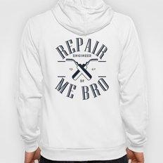 Repair Me Bro Hoody