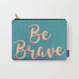 Be Brave II Carry-All Pouch