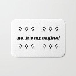 No, it's MY vagina! Bath Mat
