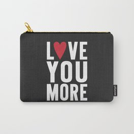 Love You More {dark} Carry-All Pouch