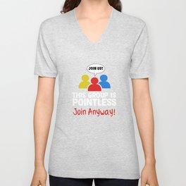 Funny Pointless T-Shirt Design Join anyway Unisex V-Neck