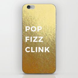 Pop Fizz Clink iPhone Skin