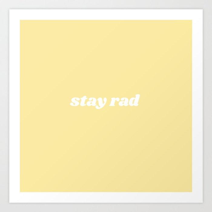 stay rad Kunstdrucke