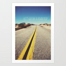 Let's go on a roadtrip... Art Print