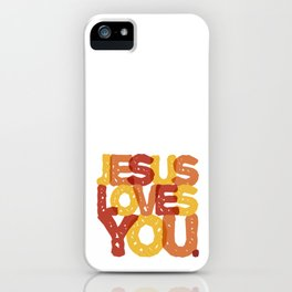 Jesus Christ Loves You iPhone Case