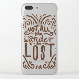 Not All Who Wander Clear iPhone Case