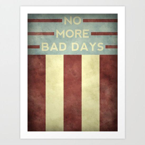 No More Bad Days Art Print