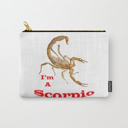 I am a Scorpio Graphic Carry-All Pouch