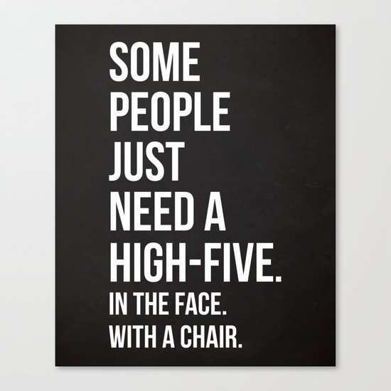 Need A High-Five Funny Quote Canvas Print