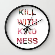 Kill With Kindness - Pink, White, Red Rose - Inspirational, Funny  Wall Clock