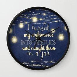 Nightmares Into Fireflies Wall Clock