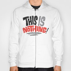 This is Nothing! Hoody