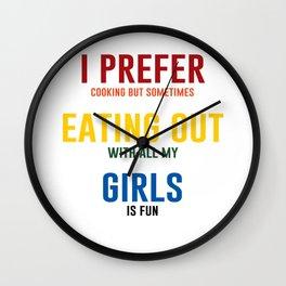 I Prefer Eating Out Girls Funny Lesbian Crude T-shirt Wall Clock