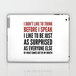 I DON'T LIKE TO THINK BEFORE I SPEAK Laptop & iPad Skin