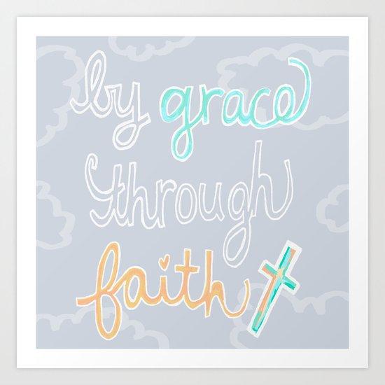 By Grace Through Faith Art Print