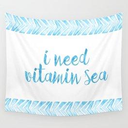 i need vitamin sea!  Wall Tapestry
