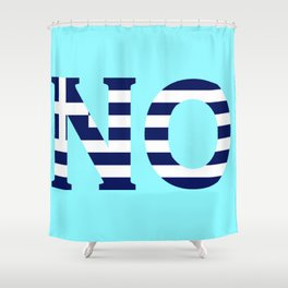 N O Shower Curtain