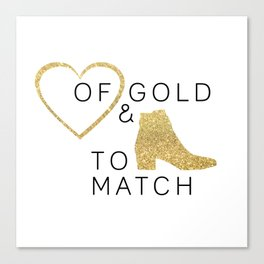Heart of Gold & Boots to Match Canvas Print