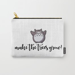 MAKE THE TREES GROW! Carry-All Pouch