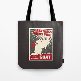 Greatness Needs You! It's time to Join the GOAT Tote Bag