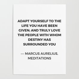 Stoicism: Adapt yourself to the life you have been given Poster