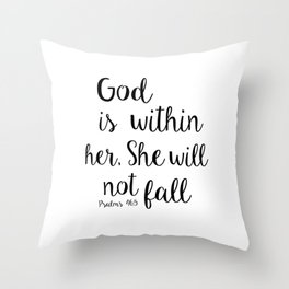 God is within her, She will not fall. Psalm Throw Pillow