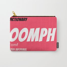 OOMPH (The quality of being...) Carry-All Pouch