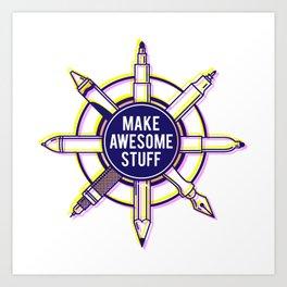 Make awesome stuff Art Print