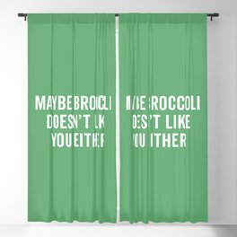 Broccoli Doesn't Like You Funny Quote Blackout Curtain