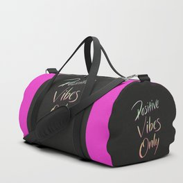 Positive Vibes Only - Dark Duffle Bag