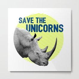 Save the Unicorns Metal Print