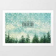 If Not You, Who? Art Print