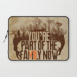 You're Part of the Family Now Laptop Sleeve