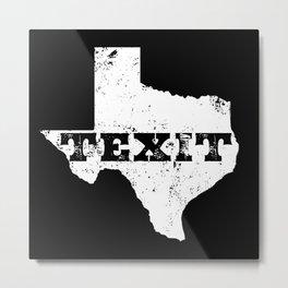 Texit - Nation of Texas - Texans for Secession Metal Print