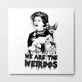 We Are The Weirdos, Mister Metal Print