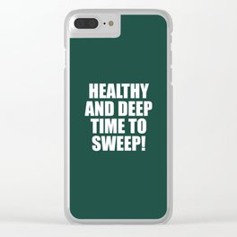 Healthy and deep time to sweep! Clear iPhone Case