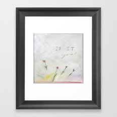 Is It You? Framed Art Print