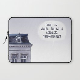 Home is where the Wi-Fi connects automatically Laptop Sleeve
