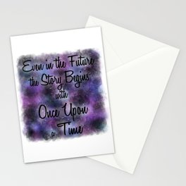 Even in the Future the Story Begins with Once Upon a Time Stationery Cards