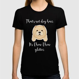 That's Not Dog Hair It's Chow Chow Glitter T-shirt