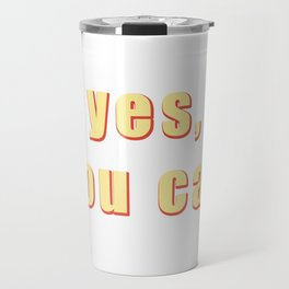 Yes You Can, Retro Aesthetic, Fun, Funky, 80s, 90s vintage wall art, bedroom, indi Travel Mug