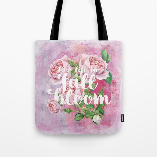 Live life in full bloom - Typography and Rose Watercolor Illustration Tote Bag